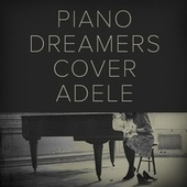 Piano Dreamers Cover Adele by Piano Dreamers