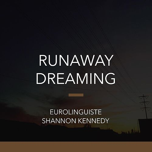 Runaway Dreaming by Shannon Kennedy