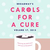 Broadway's Carols for a Cure, Vol. 17, 2015 by Various Artists
