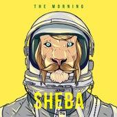 The Morning by Sheba