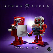 Hold On (Remixes) by Simon Field