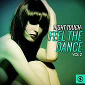 Night Touch: Feel the Dance, Vol. 2 by Various Artists