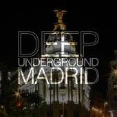 Deep Underground Madrid by Various Artists