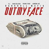 Out My Face (feat. T.I., Sha Da God, Young Thug, London Jae) - Single de Bankroll Mafia