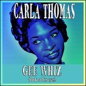 Gee Whiz (Look at His Eyes) by Carla Thomas