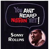 You Aint Heard Nothin' Yet by Sonny Rollins