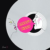 Daddy's Disco by Gran+