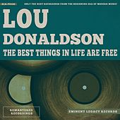 The Best Things In Life Are Free by Lou Donaldson