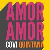Amor Amor de Covi Quintana
