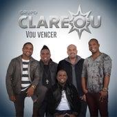 Vou Vencer (Deluxe Edition) de Grupo Clareou