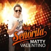 Hey Senorita von Matty Valentino