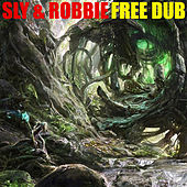 Sly & Robbie Free Dub by Sly and Robbie