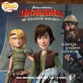Folge 19: Händler Johanns Lieferung (Das Original-Hörspiel zur TV-Serie) von Dragons - Die Wächter von Berk