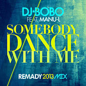 Somebody Dance with Me by DJ Bobo