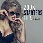 Zouk Starters Hits, Vol. 2 by Various Artists