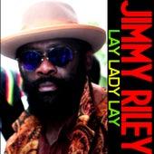 Lay Lady Lay - Single by Jimmy Riley
