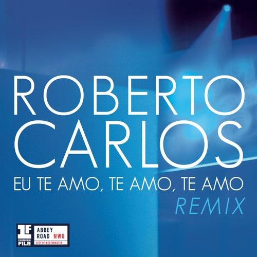 Eu Te Amo, Te Amo, Te Amo de Roberto Carlos