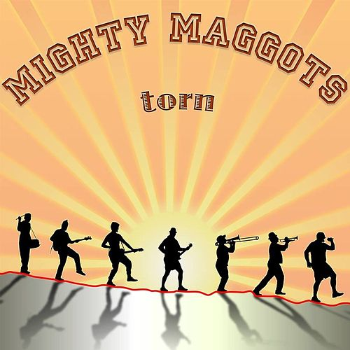 Torn von Mighty Maggots