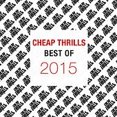 Best of Cheap Thrills 2015 by Various Artists