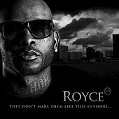 They Don't Make Them Like This Anymore... - Single de Royce Da 5'9