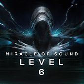 Level 6 by Miracle Of Sound