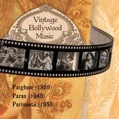 Vintage Bollywood Music: Paigham (1959), Paras (1949), Parineeta (1953) by Various Artists