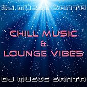 Dj Music Santa: Chill Music and Lounge Vibes for Restaurants and Clubs at Christmas Time with New Age Songs and Cocktail Music for Party Events von Chill Out