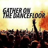 Gather On the Dancefloor, Vol. 1 de Various Artists