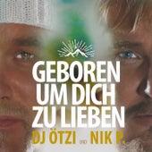 Geboren um dich zu lieben von DJ Ötzi