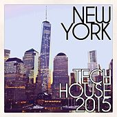 New York Tech House 2015 by Various Artists