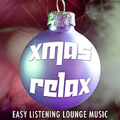 Xmas Relax - Christmas Lounge Easy Listening Music for Xmas Time with Spanish Melodies and Nature Sounds von Chill Out