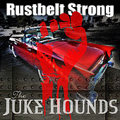 Rust Belt Strong - Single by Jukehounds
