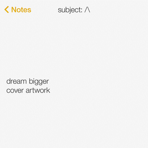 Dream Bigger by Axwell Ʌ Ingrosso
