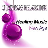 Christmas Relaxation: Massage Melodies with Healing Music for Deep Relaxation States for Christmas Time by S.P.A