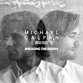Breaking The Doors by Michael Calfan