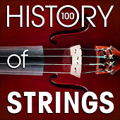 The History of Strings (100 Famous Songs) von Various Artists
