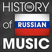 The History of Russian Music (100 Famous Songs) von Various Artists