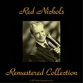 Remastered Collection (All Tracks Remastered 2015) by Red Nichols