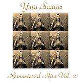 Remastered Hits, Vol. 2 (All Tracks Remastered) von Yma Sumac