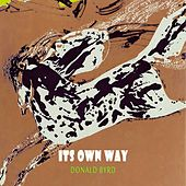 Its Own Way by Donald Byrd