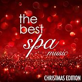 The Best Spa Music: Top Christmas New Age Lullabies taken from the Best Spas in the World to help you Relax and find Inner Peace by S.P.A