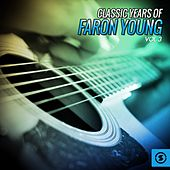 Classic Years of Faron Young, Vol. 3 by Faron Young