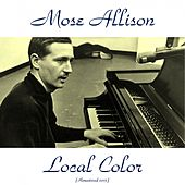 Local Color (Remastered 2015) de Mose Allison