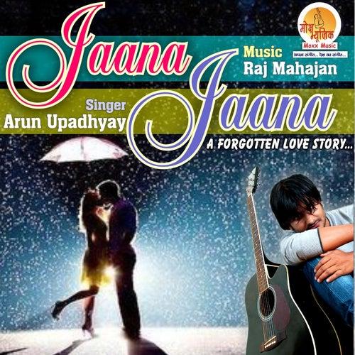Jaana Jaana by Arun Upadhyay