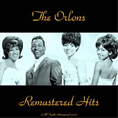 Remastered Hits (All Tracks Remastered 2015) von The Orlons