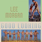 Good Looking by Lee Morgan