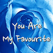 You Are My Favourite de Various Artists