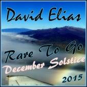 Rare To Go / December Solstice von David Elias