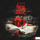 Bring Love Back de Tabius Tate