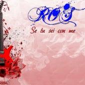 Se tu sei con me by Ros